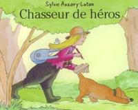 Sylvie Auzary-Luton - Chasseur de héros.