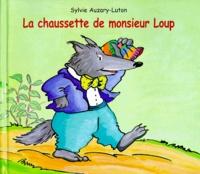 Sylvie Auzary-Luton - La chaussette de monsieur Loup.