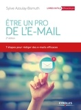 Sylvie Azoulay-Bismuth - Etre un pro de l'e-mail - 7 étapes pour rédiger des e-mails efficaces.