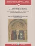 Sylvie Balcon-Berry et Brigitte Boissavit-Camus - La mémoire des pierres - Mélanges d'archéologie, d'art et d'histoire en l'honneur de Christian Sapin.