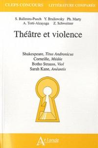 Sylvie Ballestra-Puech et Yan Brailowsky - Théâtre et violence.