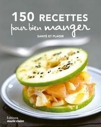 Sylvie Bandeville-Oulerich et Adeline Brousse - 150 recettes pour bien manger - Santé et plaisir.