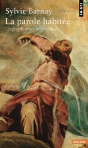 Sylvie Barnay - La parole habitée - Les grandes voix du prophétisme.