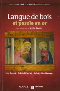 Sylvie Barnay - Langue de bois et parole en or.