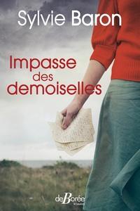 Sylvie Baron - Impasse des demoiselles.