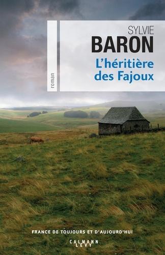 Sylvie Baron - L'Héritière des Fajoux.