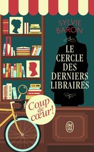 Sylvie Baron - Le cercle des derniers libraires.