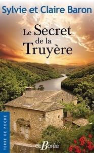 Sylvie Baron et Claire Baron - Le Secret de la Truyère.