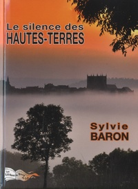 Télécharger des livres électroniques à partir de google books gratuitement Le silence des Hautes-Terres (Litterature Francaise) 9782352081104