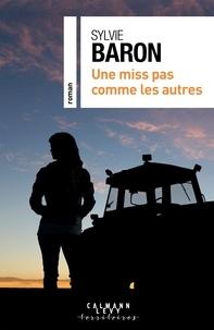 Sylvie Baron - Une miss pas comme les autres.