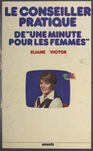 """Sylvie Barthet et Martine Fell - Le conseiller pratique de """"Une minute pour les femmes""""."""