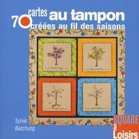 Sylvie Baschung - 70 cartes au tampon créées au fil des saisons.