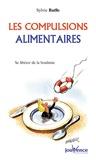 Sylvie Batlle - Les compulsions alimentaires - Se libérer de la boulimie.