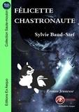Sylvie Baud-Stef - Félicette chastronaute - Roman jeunesse.