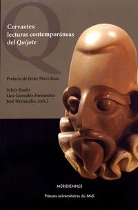 Sylvie Baulo et Luis Gonzalez Fernandez - Cervantes: lecturas contemporaneas del Quijote.