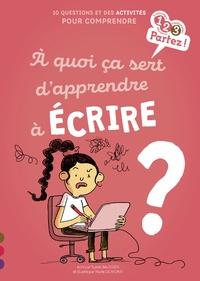 Sylvie Baussier et Marie de Monti - A quoi ça sert d'apprendre à écrire ?.