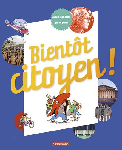 Sylvie Baussier et Bruno Heitz - Bientôt citoyen !.