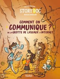 Sylvie Baussier et Nicolas Haverland - Comment on communique ? - De la grotte de Lascaux à Internet.