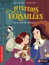 Sylvie Baussier et Auriane Bui - Enquête à Versailles Tome 1 : Le secret de Margot.