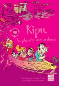 Sylvie Baussier et Pascale Perrier - Kipu, la planète aux ordures.