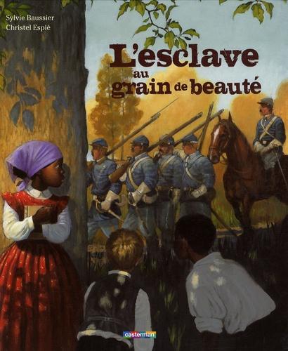 Sylvie Baussier - L'esclave au grain de beauté.