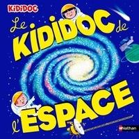 Sylvie Baussier et Michel Viso - Le Kididoc de l'espace.