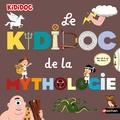 Sylvie Baussier et Didier Balicevic - Le Kididoc de la mythologie.
