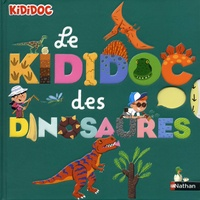 Sylvie Baussier et Didier Balicevic - Le kididoc des dinosaures.