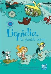 Sylvie Baussier et Pascale Perrier - Liquidia, la planète océan.