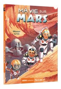 Sylvie Baussier et Antoine Brivet - Ma vie sur Mars Tome 2 : Mission survie.