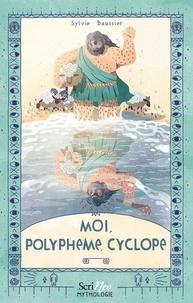Sylvie Baussier - Moi, Polyphème, cyclope.
