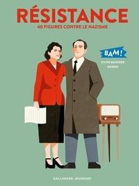 Sylvie Baussier et  Gonoh - Résistance - 40 figures contre le nazisme.
