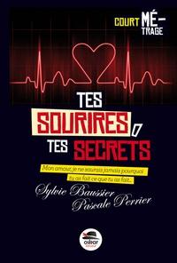 Sylvie Baussier et Pascale Perrier - Tes sourires, tes secrets.