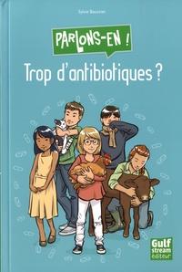 Sylvie Baussier - Trop d'antibiotiques ?.