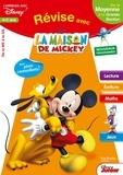 Sylvie Baux-Peyrat - Révise avec La Maison de Mickey 4-5 ans - De la Moyenne à la Grande Section.