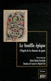 Sylvie Bazin-Tacchella et Damien de Carné - Le Souffle épique - L'esprit de la chanson de geste - Etudes en l'honneur de Bernard Guidot.