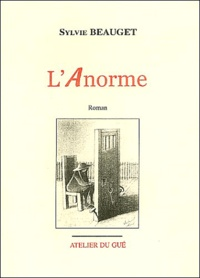 Sylvie Beauget - L'Anorme.