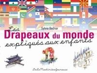 Sylvie Bednar - Les Drapeaux du monde expliqués aux enfants.
