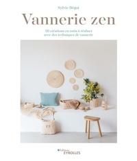 Sylvie Bégot - Vannerie zen - 20 créations en rotin à réaliser avec des techniques de vannerie.