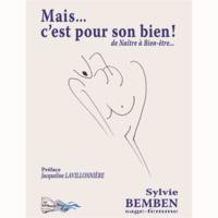 Sylvie Bemben - Mais... c'est pour son bien ! - De naître à bien-être....