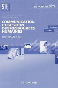 Sylvie Benoit et Martine Le Grand - Communication et Gestion des Ressources Humaines Tle CGRH - Guide pédagogique.