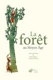 Sylvie Bépoix et Hervé Richard - La forêt au Moyen âge.