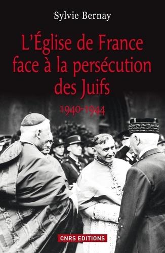 L'Eglise de France face à la persécution des Juifs (1940-1944)