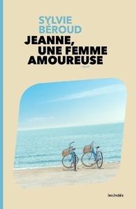 Sylvie Beroud - Jeanne, une femme amoureuse.