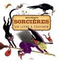 Sylvie Bessard - Sorcières - Un livre à toucher.