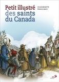 Sylvie Bessette et Francis Back - Petit illustré des saints du Canada.