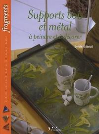 Sylvie Béteuil - Supports bois et métal à peindre et à décorer.