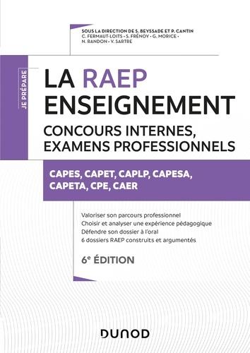 Sylvie Beyssade et Pascal Cantin - La Raep enseignement - 6e éd. - CAPES, CAPET, CAPLP, CAER, PCEA, PLPA, CPE.