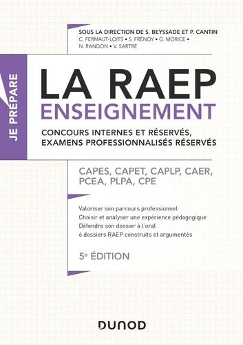 La RAEP enseignement. Concours internes, examens professionnels. CAPES, CAPET, CAPLP, CAER, PCEA, PLPA, CPE 5e édition