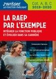 Sylvie Beyssade et Pascal Cantin - La RAEP par l'exemple - Intégrer la fonction publique et évoluer dans sa carrière.
